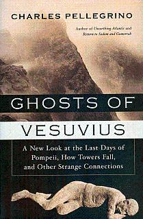 Ghosts of Vesuvius: A New Look at: Pellegrino, Charles R.