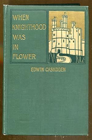 When Knighthood Was In Flower: The Love: Caskoden, Edwin