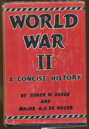 World War II: A Concise History: Shugg, Roger W.
