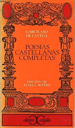 POESIAS CASTELLANAS COMPLETAS: VEGA GARCILASO DE