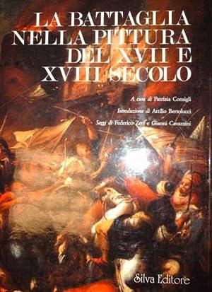 La battaglia nella pittura del XVII e: Zeri,Federico. Cavazzini,Gianni.