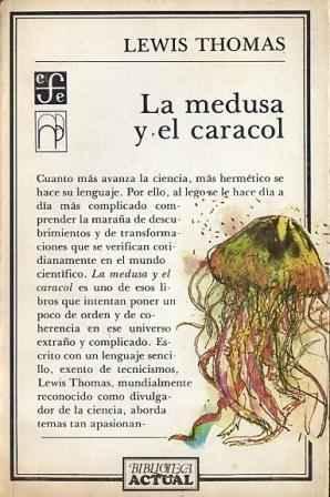 La medusa y el caracol: Lewis Thomas