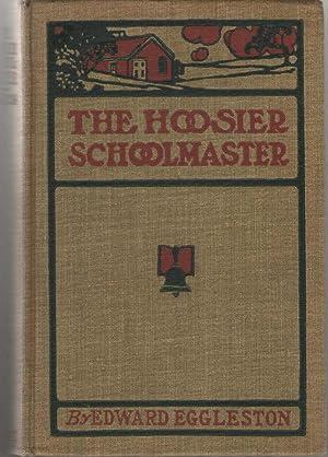 The Hoosier Schoolmaster A Story of Backwood: Eggleston, Edward; Opper,