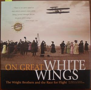 On Great White Wings: The Wright Brother and the Race For Flight
