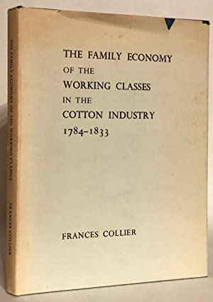 The Family Economy of the Working Classes: Collier, Frances