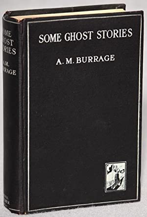 SOME GHOST STORIES: Burrage, A[lfred] M[cLelland]