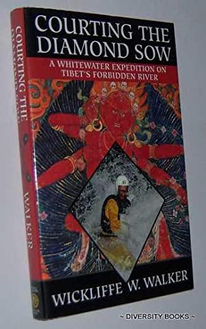 Seller image for COURTING THE DIAMOND SOW : A Whitewater Expedition on Tibet's Forbidden River for sale by Diversity Books, IOBA