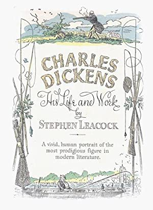 Charles Dickens: His Life and Work: Leacock, Stephen