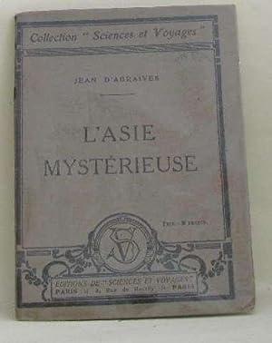 L'asie mystérieuse: D'agraives Jean