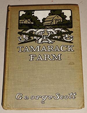 Tamarack Farm; The Story of the Rube Wolcott and His Gettysburg Girl