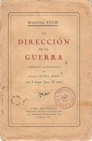 LA DIRECCIÓN DE LA GUERRA: FOCH, F.