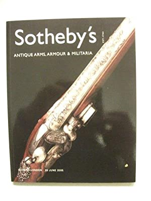 Sotheby's: Antique Arms, Armour & Militaria -: N/a