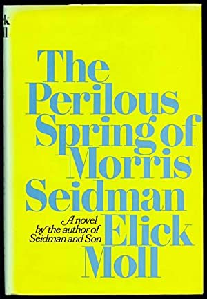 The Perilous Spring of Morris Seidman