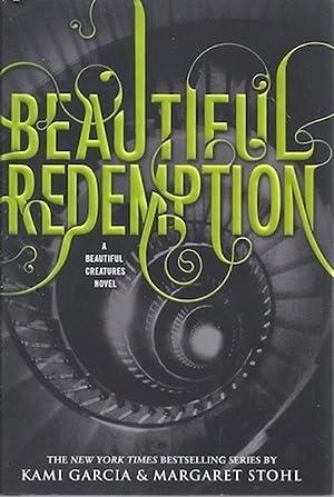 Beautiful Redemption (Beautiful Creatures): Garcia, Kami; Stohl,