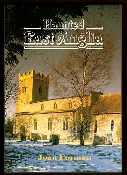 HAUNTED EAST ANGLIA: Forman, Joan