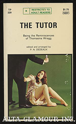 THE TUTOR; Being the Reminiscences of Thomasina: Dedeaux, P. N.