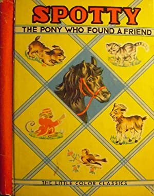 Spotty - The Pony Who Found a: Cooke, G.A.; (illustrator)