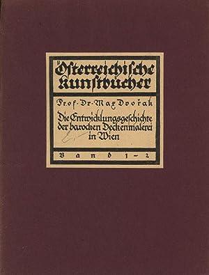 Zur Entwicklungsgeschichte der barocken Deckenmalerei in Wien.: Dvorak, Max,