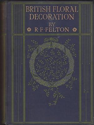 British Floral Decoration: Forester, Felton, R.