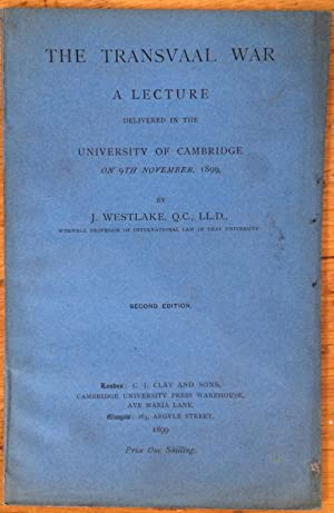 The Transvaal War: A Lecture Delivered in the University of Cambridge on 9th November 1899