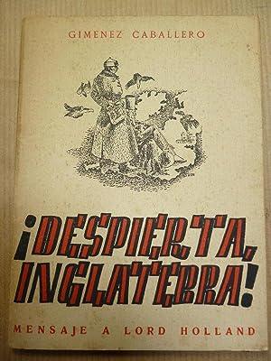 DESPIERTA INGLATERRA! Mensaje a Lord Holland.: GIMÉNEZ CABALLERO, Ernesto.