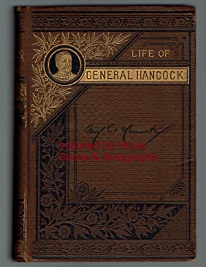 Life of Winfield Scott Hancock, Major-General, U.S.A. - His Childhood, Youth, Education, Military...