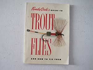 Family Circle's Guide to Trout Flies and: Camp, Raymond R.