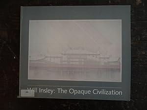 Will Insley: The Opaque Civilization: Shearer, Linda