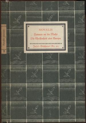 Hymnen an die Nacht. Die Christenheit oder: Novalis (d.i. Friedrich