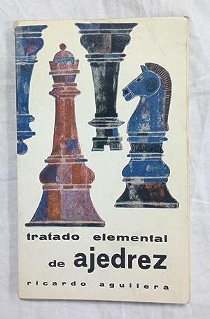 TRATADO ELEMENTAL DE AJEDREZ. PEQUEÑO AJEDREZ: AGUILERA, Ricardo
