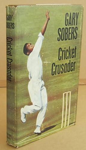 Cricket Crusader: SOBERS, Gary