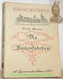 Die Badenfahrten. Mit 9 Vollbildern, wowon ein: MERCIER, Henry.