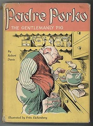 PADRE PORKO The Gentlemanly Pig: Davis, Robert, Illustrated