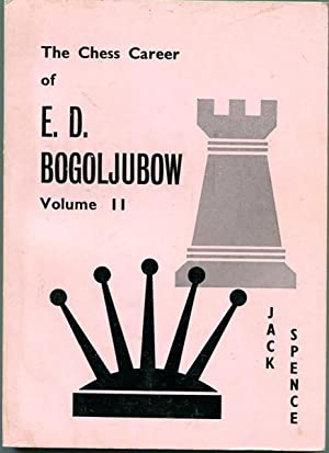 Seller image for Volume Two The Chess Career Of E. D. Bogoljubow 1930 - 1952. for sale by Time Booksellers