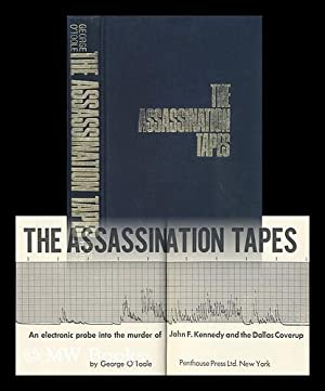 The Assassination Tapes : an Electronic Probe: O'Toole, George J.