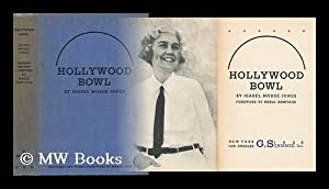 Hollywood Bowl, by Isabel Morse Jones; Foreword: Jones, Isabel Morse