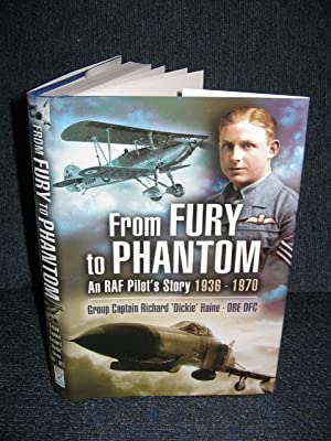 From Fury to Phantom : An RAF Pilot's Story 1936-1970 (signed Presentation copy) by Haine, Group ...