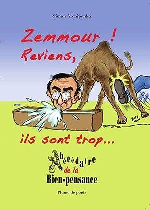 Zemmour reviens ils sont trop.! : Abécédaire: Archipenko Simon