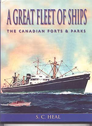 A GREAT FLEET OF SHIPS: THE CANADIAN FORTS & PARKS.