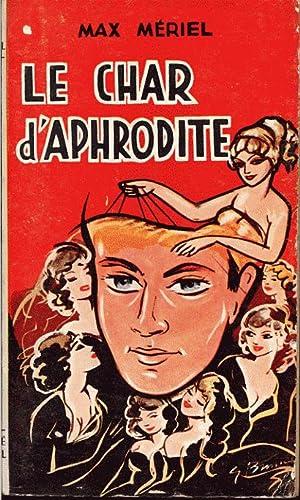 Le char d'Aphrodite: Mériel Max