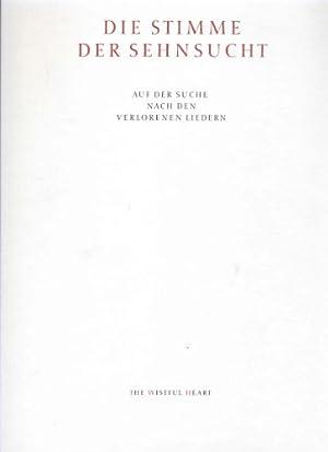 Die Stimme der Sehnsucht Auf der Suche nach den verlorenen Liedern: Thomas, W. Herzog:
