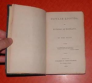 Popular Legends; or, Evenings at Woodlawn: Ellet, Mrs [Elizabeth F.]