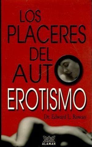 LOS PLACERES DEL AUTOEROTISMO.: ROWAN Edward L.