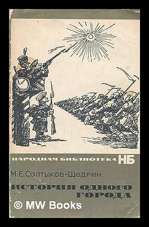 Istoriya Odnogo Goroda [Story of a City.: Saltykov-Shchedrin, M. Ye.