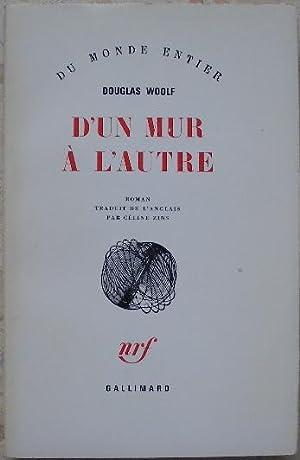 D'un mur à l'autre.: Woolf (Douglas)
