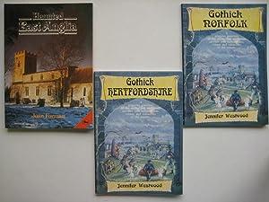 Gothick Norfolk, with, Gothick Hertfordshire, with, Haunted: Westwood, Jennifer &