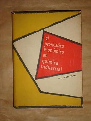 El pronóstico económico en química industrial: Ángel Vian