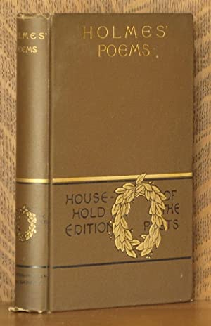 THE POETICAL WORKS OF OLIVER WENDELL HOLMES: Oliver Wendell Holmes