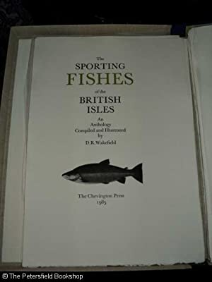The Sporting Fishes of the British Isles: An Anthology: Wakefield, (D.R.)