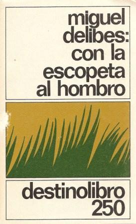 Con la Escopeta Al Hombro: Delibes, Miguel